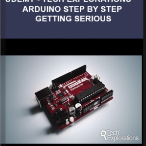 Udemy – Tech Explorations™ Arduino Step By Step Getting Serious