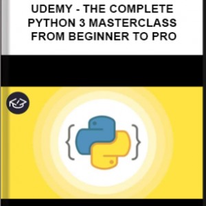 Udemy – The Complete Python 3 Masterclass – From Beginner To Pro