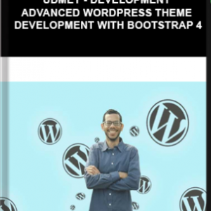 Udmey – DEVELOPMENT Advanced WordPress Theme Development With Bootstrap 4
