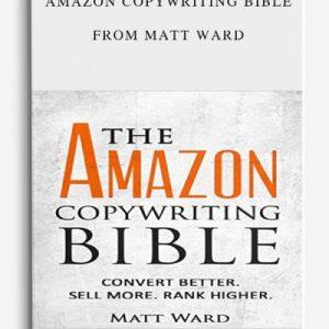 Amazon Copywriting Bible by Matt Ward