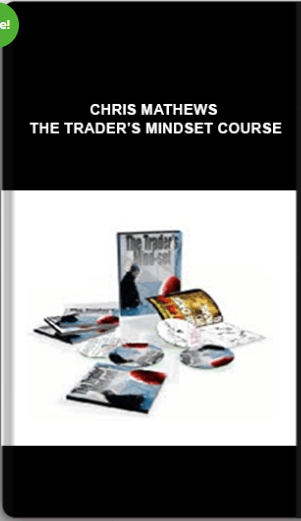 Chris Mathews – The Trader's Mindset Course