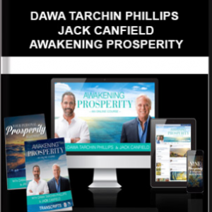 Dawa Tarchin Phillips & Jack Canfield – Awakening Prosperity