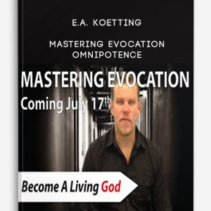 E.A. Koetting – Mastering Evocation: Omnipotence