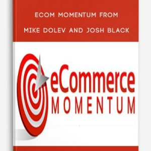 Ecom Momentum by Mike Dolev and Josh Black