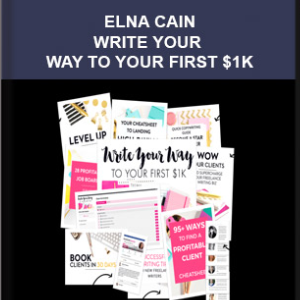 Elna Cain – Write Your Way to Your First $1k