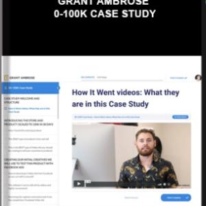 Grant Ambrose – 0-100K Case Study