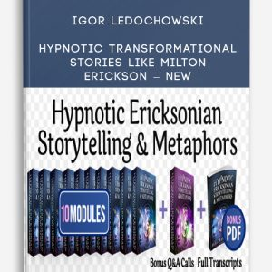 Igor Ledochowski – Hypnotic Transformational Stories Like Milton Erickson – NEW