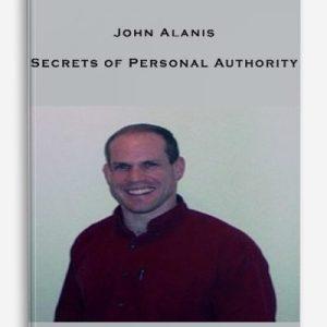John Alanis – Secrets of Personal Authority