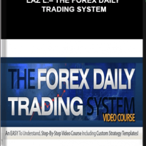 Laz L.– The Forex Daily Trading System