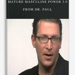 Mature Masculine Power 3.0 by Dr. Paul