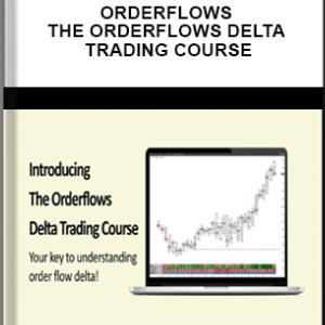 ORDERTFLOWS – THE ORDERFLOWS DELTA TRADING COURSE