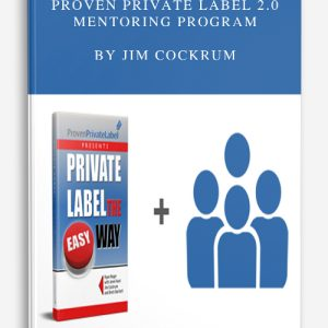 Proven Private Label 2.0 Mentoring Program by Jim Cockrum
