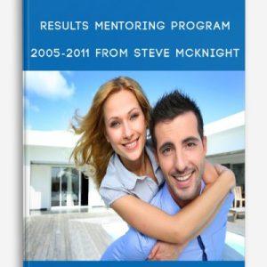 RESULTS Mentoring Program – 2005-2011 by Steve McKnight