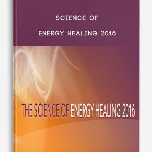 Science of Energy Healing 2016