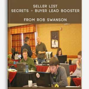 Seller List Secrets + Buyer Lead Booster by Rob Swanson