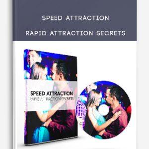 Speed Attraction – Rapid Attraction Secrets