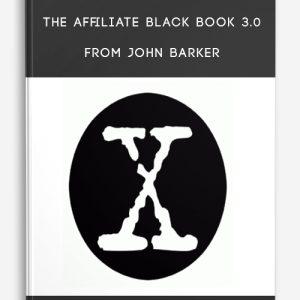 The Affiliate Black Book 3.0 from John Barker