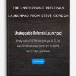 The Unstoppable Referrals Launchpad from Steve Gordon