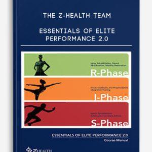 The Z-Health Team – Essentials of Elite Performance 2.0
