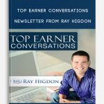 Top Earner Conversations Newsletter from Ray Higdon