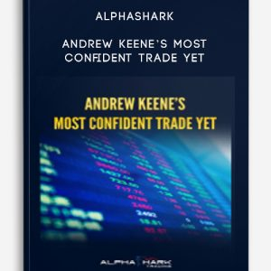 Alphashark – Andrew Keene's Most Confident Trade Yet