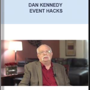 Dan Kennedy – Event Hacks