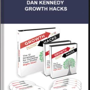 Dan Kennedy – Growth Hacks