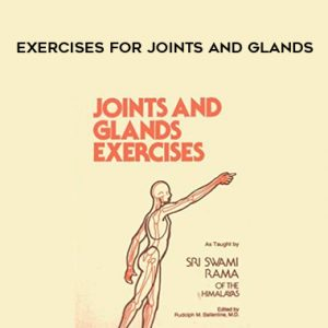 Exercises for Joints and Glands by Swami Rama