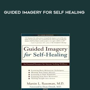 Guided imagery for self healing by Dr. Martin Rossman