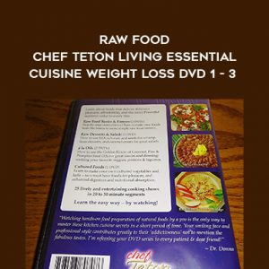 Raw Food Chef Teton Living Essential Cuisine Weight Loss DVD 1 – 3