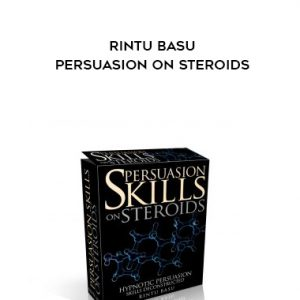 Rintu Basu Persuasion on Steroids