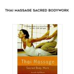 Thai Massage Sacred Bodywork by Ananda Apfelbaum