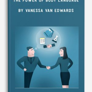 The Power of Body Language by Vanessa Van Edwards