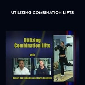 Utilizing Combination Lifts by Alwyn Cosgrove