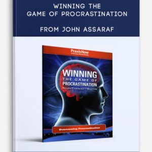 Winning the Game of Procrastination by John Assaraf