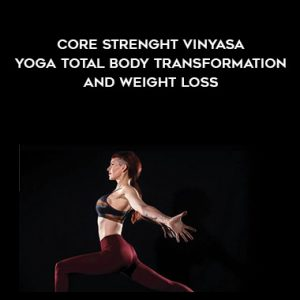 Core Strenght Vinyasa Yoga Total Body Transformation And Weight Loss by Sadie Nardini