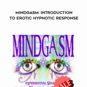 MINDGASM: Introduction to Erotic Hypnotic Response by Brian David Phillips