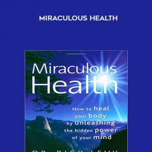 Miraculous Health by Dr. Rick Levy