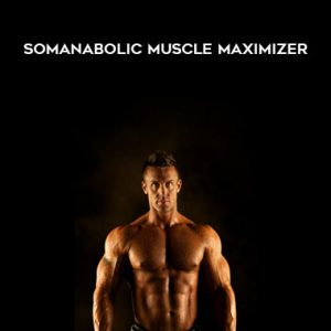 Somanabolic Muscle Maximizer by Kyle Leon