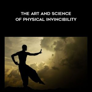 The Art and Science of Physical Invincibility by Peter Ragnar