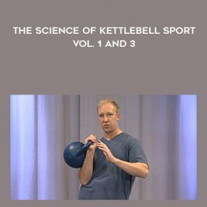 The Science Of Kettlebell Sport – Vol. 1 and 3 by Denis Kanygin
