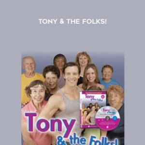Tony & the Folks! by Tony Horton
