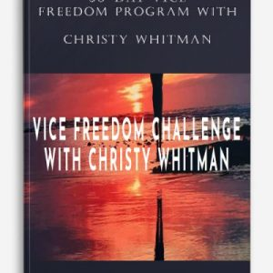 30-DAY VICE FREEDOM PROGRAM WITH CHRISTY WHITMAN