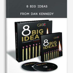 8 Big Ideas from Dan Kennedy