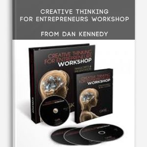 Creative Thinking For Entrepreneurs Workshop from Dan Kennedy