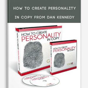 How to Create Personality in Copy from Dan Kennedy