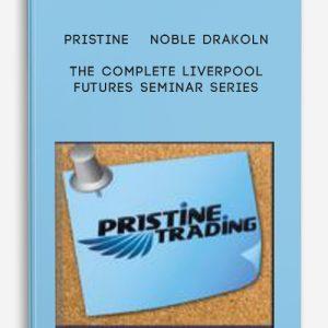 The Complete Liverpool Futures Seminar Series by Pristine – Noble DraKoln