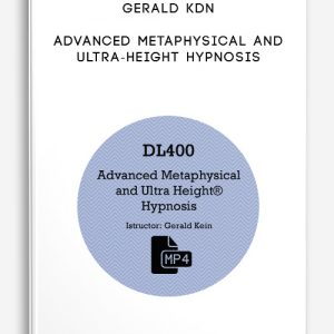 Advanced Metaphysical and Ultra-Height Hypnosis by Gerald Kdn
