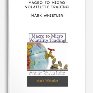 Macro to Micro Volatility Trading by Mark Whistler