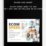 Roger and Barry – Ecom Speed – Zero To 30k In 1 Day and $2 Million In 60 Days